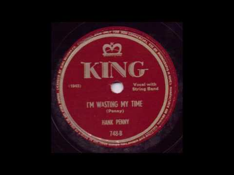 I'm Wasting My Time - Hank Penny