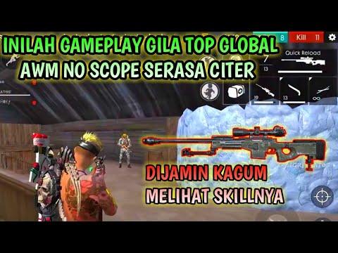 WOW!!! INILAH GAMEPLAY TOP GLOBAL AWM NO SCOPE SERASA MAIN POINTBLANK -GARENA FREE FIRE