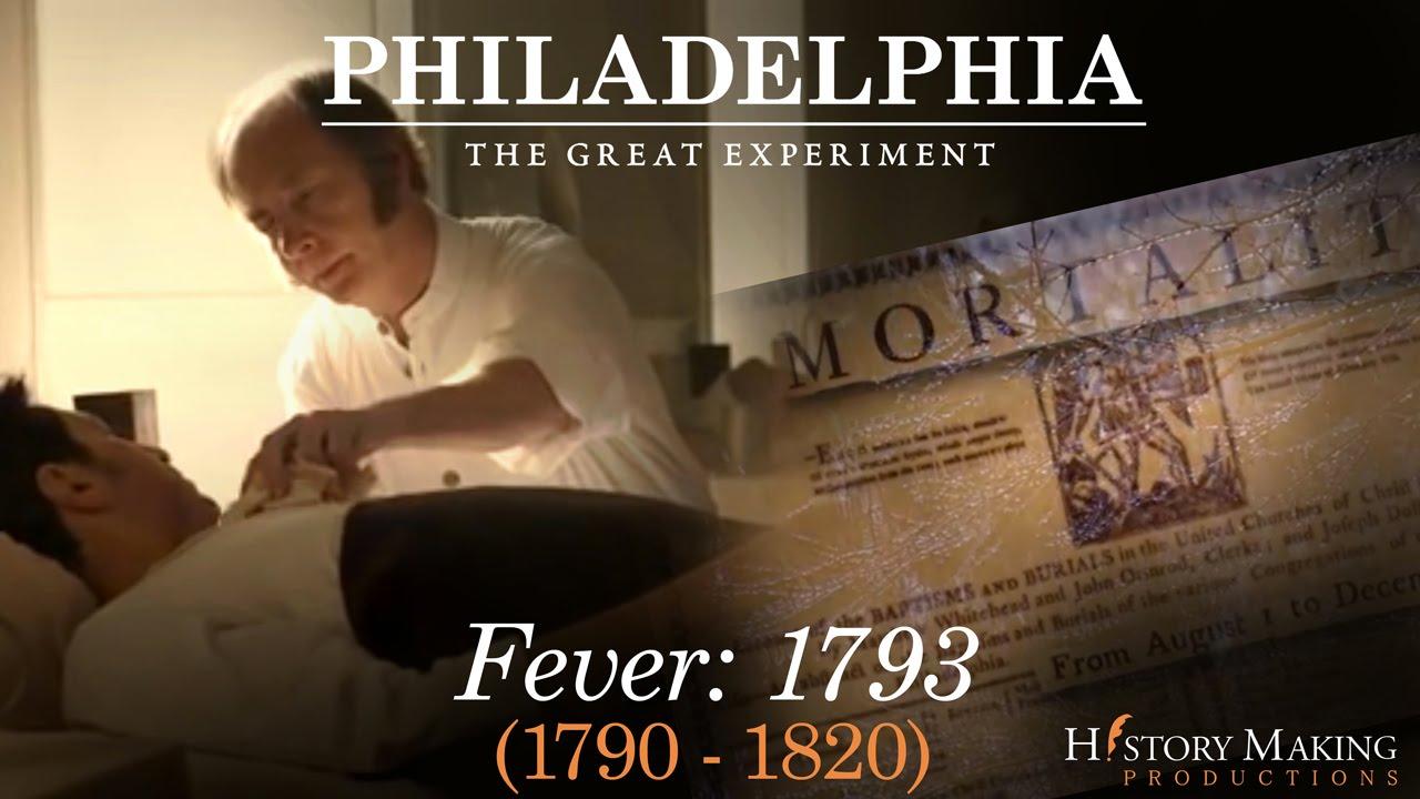 Fever (1793-1820) - Philadelphia: The Great Experiment - YouTube