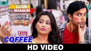 Coffee | Love Shagun | Siddharth Amit Bhavsar & Keka Ghoshal l Anuj Sachdeva & Nidhi Subbaiah