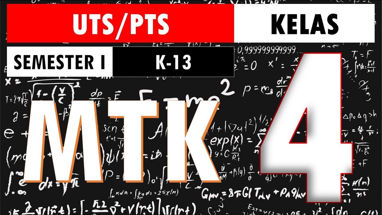Soal Uts Pts Matematika Kelas 4 Sd Kurikulum 2013 Semester 1 Ganjil Kunci Jawaban Dan Pembahasan Youtube