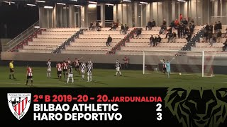 ⚽️ Resumen I J20 2ªDiv.  B I Bilbao Athletic 2-3 Haro Deportivo I Laburpena