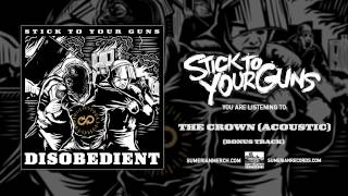 STICK TO YOUR GUNS - The Crown (Acoustic Bonus Track)