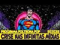 Crise nas Infinitas Mídias | Poltrona Pop S03E22