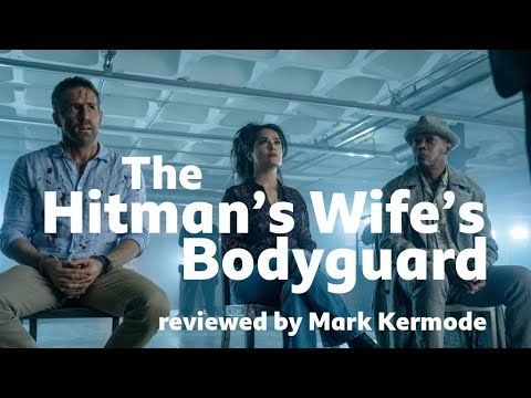 Download The Hitman's Wife's Bodyguard reviewed by Mark Kermode