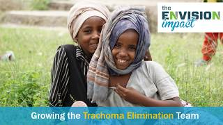 ENVISION In Focus: Growing the Trachoma Elimination Team