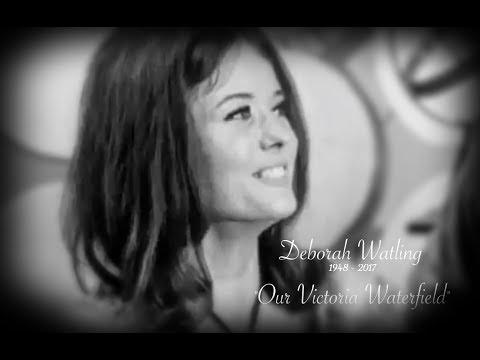 Our Victoria Waterfield  A Tribute to Deborah Watling 1948  2017