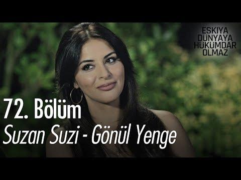 Suzan Suzi - Gönül Yenge  - Eşkıya Dünyaya Hükümdar Olmaz 72. Bölüm
