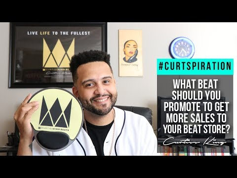 Music Producers - What Beat Should You Promote To Get Sales To Your Beat Store? #Curtspiration