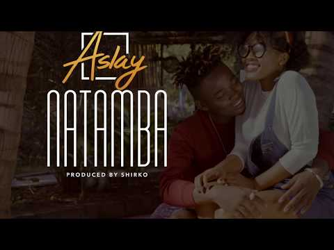 ASLAY - NATAMBA (OFFICIAL AUDIO)