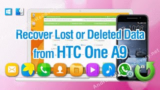 How to Recover Lost or Deleted Data from HTC One A9 Effortlessly