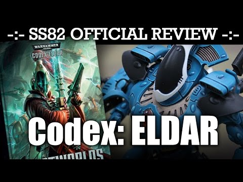 StrikingScorpion82 Official ELDAR (Craftworlds) Codex Review! | HD