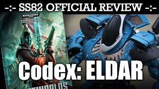 StrikingScorpion82 Official ELDAR (Craftworlds) Codex Review! | HD