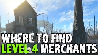 Where to Find Legendary Level 4 Merchants Fallout 4