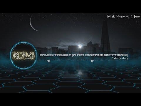 Onwards Upwards 2 [French Revolution Remix Version] by Peter Sandberg - [Electro Music]
