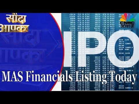 Sauda Aapka | MAS Financial Services IPO Listing Today | 18th Oct | CNBC Awaaz