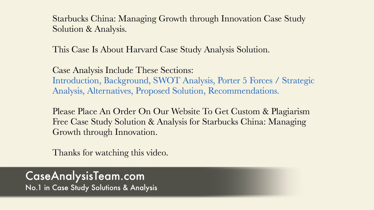 Starbucks China Managing Growth Through Innovation Case Study Solution Analysis
