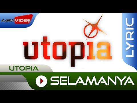 Utopia - Selamanya   Official Lyric Video