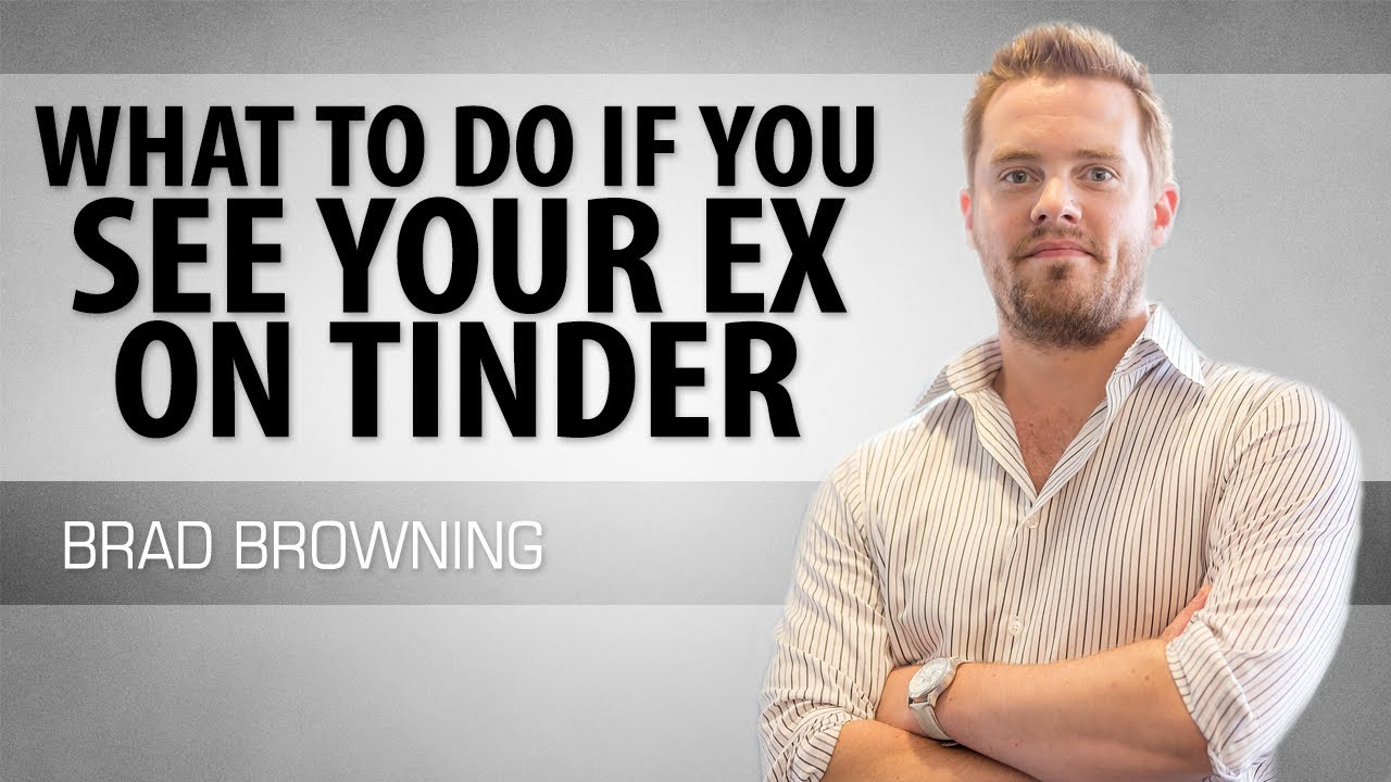 What To Do If You See Your Ex On Tinder Youtube
