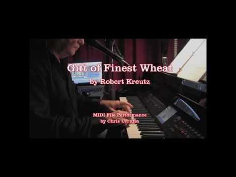 Gift of Finest Wheat - Robert Kreutz