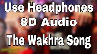 The Wakhra Song (8D Audio) - Judgementall Hai Kya  Kangana R & Rajkummar R Tanishk,Navv Inder,Lisa