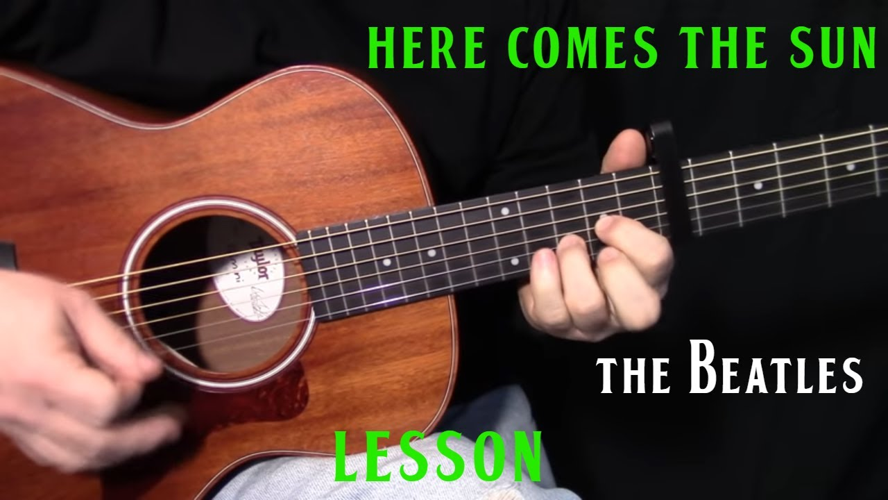 How To Play Here Comes The Sun By The Beatlesgeorge Harrison
