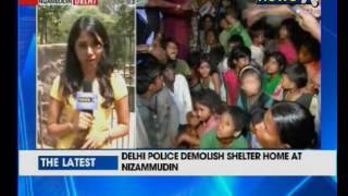 dcw questions nizammudin shelter home demolition to issue notice to dda and delhi polie