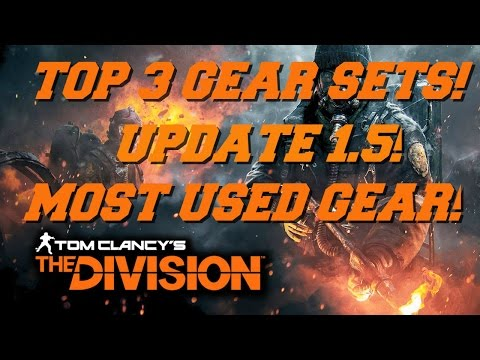 THE DIVISION - UPDATE 1.5 - TOP 3 BEST GEAR SETS - TANK BUILDS, GLASS CANNONS,  & ONE SHOT SHOTGUNS!