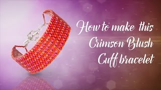 How to make this Peyote Crimson Braclet ❤ Valentine's   Delica Seed Beads