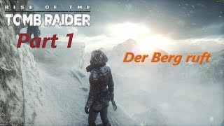 Lets Play - Rise of the Tomb Raider / German Gameplay ( Part 1 )