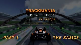 TrackMania Tutorial Series #1 - The Basics!