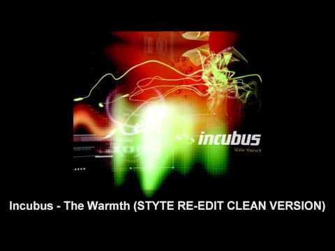 Incubus - The Warmth (STYTE RE-EDIT CLEAN VERSION)