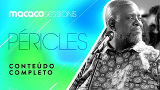 Macaco Sessions: Péricles (Completo)