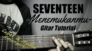 (Gitar Tutorial) SEVENTEEN - Menemukanmu |Mudah & Cepat dimengerti untuk pemula