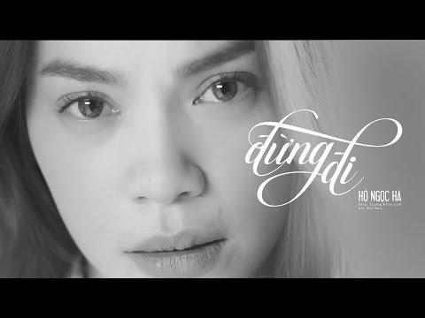 Đừng Đi | Hồ Ngọc Hà | Official MV | Nhạc trẻ hay tuyển chọn