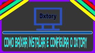 Como Baixar Instalar Crackear e Configura o Dxtory