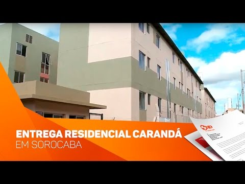 Entrega Residencial Carandá em Sorocaba - TV SOROCABA/SBT