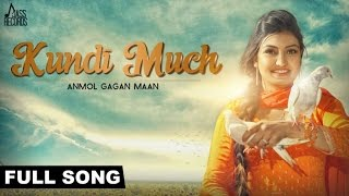 Anmol Gagan Maan - Kundhi Muchh | Anmol Gagan Maan | Latest Punjabi Songs 2015 | Jass Records