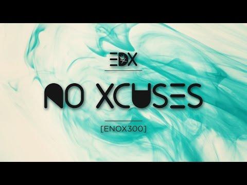 EDX - No Xcuses Episode 300