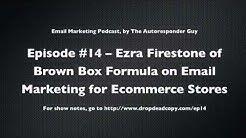 Ezra Firestone of Brown Box Formula on Email Marketing for Ecommerce Stores