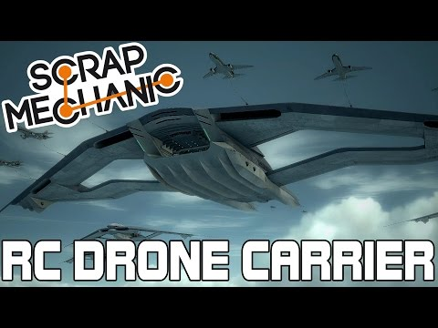 Building a Mothership RC Drone Carrier! (Scrap Mechanic Live Stream)