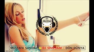 Mustafa Sandal & Dj Simpsam - Dön Dünya (Remix)