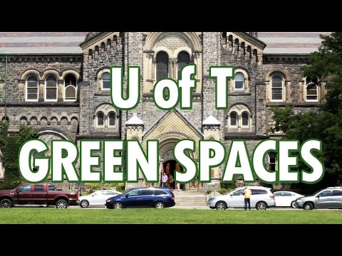 U of T Campus Tour: Green Space Edition