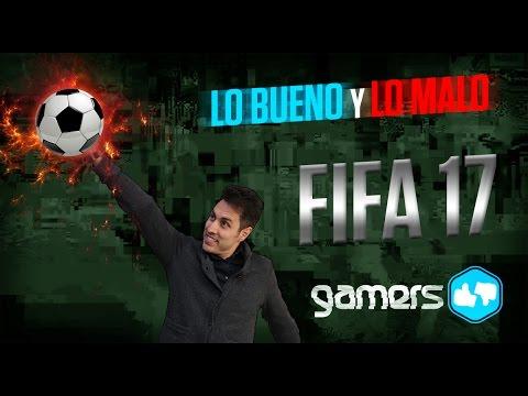 Lo Bueno y Lo Malo de FIFA 17