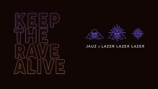 Jauz x Lazer Lazer Lazer - Keep The Rave Alive