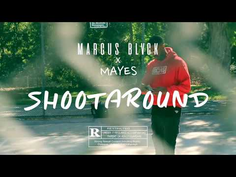 Marcus Black ft. Mayes - Shoot Around (Official Video)