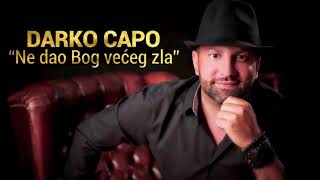 Darko Capo | Ne dao Bog većeg zla | (Official Audio)