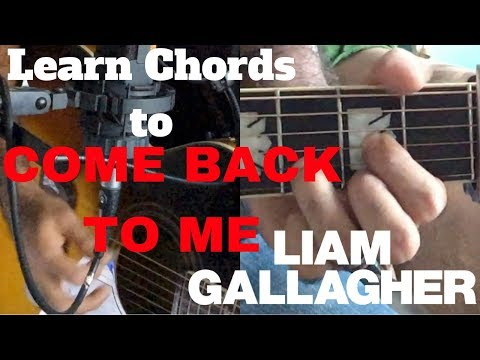 ♫ Come Back To Me (Acoustic Cover) ♫ - with chords - Liam Gallagher