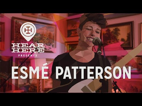 Hear Here Presents: Esme Patterson