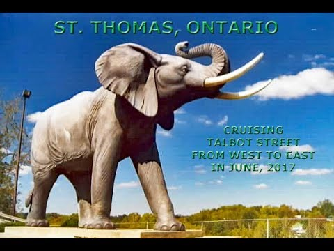 St. Thomas, Ontario: Cruising Talbot Street From West To East